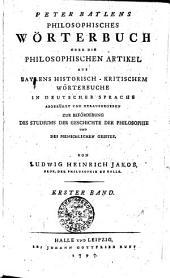 Peter Baylens Philosophisches Wörterbuch: oder die philosophischen Artikel aus Baylens Historisch-Kritischen Wörterbuche in deutscher Sprache. Erster Band, Band 1