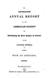 The ... Annual Report of the American Society for Colonizing the Free People of Colour of the United States: Volume 15