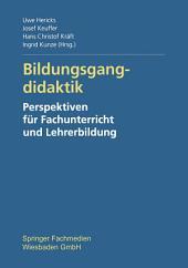 Bildungsgangdidaktik: Perspektiven für Fachunterricht und Lehrerbildung