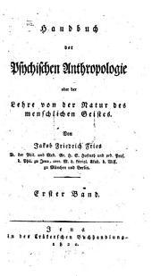 Handbuch der psychischen Anthropologie oder der Lehre von der Natur des menschlichen Geistes: Band 1