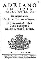 Adriano in Siria drama per musica da rappresentarsi nel Regio Teatro di Torino nel carnovale del 1740. Alla presenza delle Maestà Loro: Edizione 1