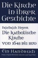 Die Katholische Kirche Von 1648 Bis 1870 PDF