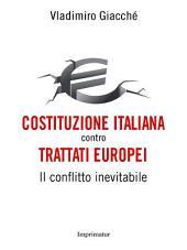 Costituzione italiana contro trattati europei: Il conflitto inevitabile
