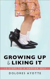 Growing Up   Liking It