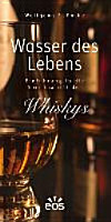 Wasser des Lebens   Einf  hrung in die Spiritualit  t des Whiskys PDF