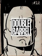 Double Barrel #12: Issue 12
