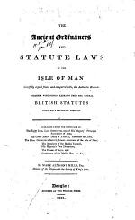 The Ancient Ordinances and Statute Laws of the Isle of Man