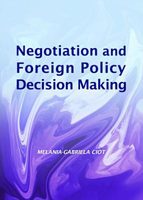 Negotiation and Foreign Policy Decision Making