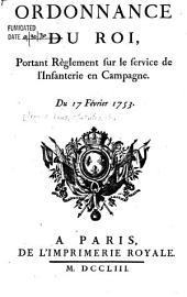 Ordonnance du roi, portant reglement sur le service de l'infanterie en campagne: Du 17 fevrier 1753