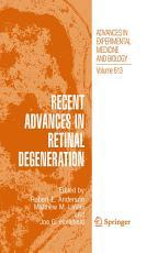 Recent Advances In Retinal Degeneration PDF
