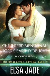 The Interdimensional Lord's Earthly Delight: Big Sky Alien Mail Order Brides #7 (Intergalactic Dating Agency: Black Hole Brides #3)