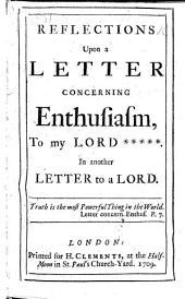 Reflections Upon A Letter Concerning Enthusiasm, to My Lord *****: In Another Letter to a Lord