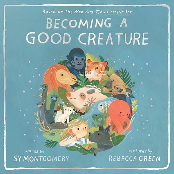 Download Becoming a Good Creature Book