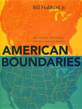 American Boundaries: The Nation, the States, the Rectangular Survey
