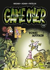 Game Over Tome 13: Toxic Affair