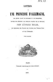 Lettres à une princesse d'Allemagne sur divers sujets de physique et de philosophie, suivies des mémoires sur diverses parties de la physique: Volume2