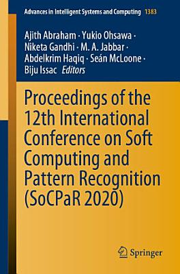 Proceedings of the 12th International Conference on Soft Computing and Pattern Recognition  SoCPaR 2020  PDF