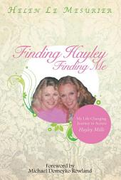 Finding Hayley Finding Me: My Life-Changing Journey to Actress Hayley Mills