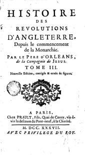 Histoire des revolutions d'Angleterre: depuis le commencement de la monarchie, Volume3