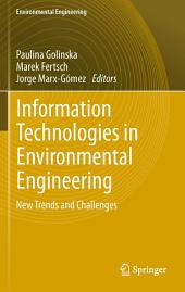 Information Technologies in Environmental Engineering: New Trends and Challenges