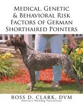 Medical, Genetic & Behavioral Risk Factors of German Shorthaired Pointers