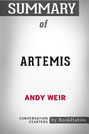 Summary of Artemis by Andy Weir: Conversation Starters