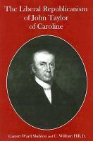The Liberal Republicanism of John Taylor of Caroline PDF
