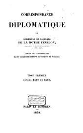Correspondance diplomatique de Bertrand de Salignac de la Mothe Fénélon, ambassadeur de France en Angleterre de 1568 à 1575: Années 1568 et 1569, Volume1