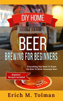 DIY Home Beer Brewing For Beginners