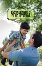 Restaurando o Filho Legítimo