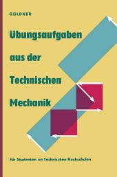 Übungsaufgaben aus der Technischen Mechanik: Statik · Festigkeitslehre · Dynamik, Ausgabe 12