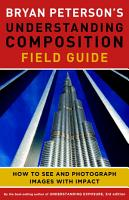 Bryan Peterson s Understanding Composition Field Guide PDF