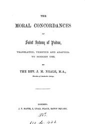 The moral concordances of saint Anthony of Padua, tr. and adapted to modern use by J.M. Neale