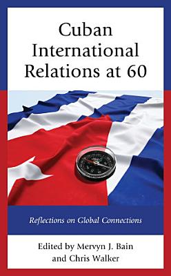 Cuban International Relations at 60 PDF