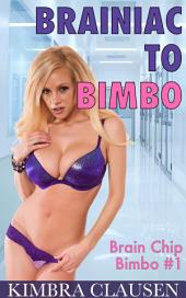 Brainiac to Bimbo (Bimbofication, MILF, Mind Control)