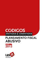 Lei do Planeamento Fiscal Abusivo 2013 - Anotada & Comentada
