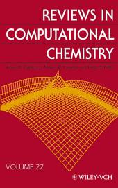 Reviews in Computational Chemistry: Volume 22