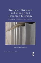 Tolerance Discourse and Young Adult Holocaust Literature: Engaging Difference and Identity