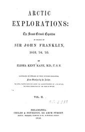 Arctic Explorations: The Second Grinnell Expedition in Search of Sir John Franklin, 1853, '54, '55, Volume 2