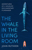 The Whale in Your Living Room