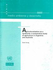 Agriculturalization as a Syndrome: A Comparative Study of Agriculture in Argentina and Australia