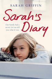 Sarah's Diary: An unflinchingly honest account of one family's struggle with depression