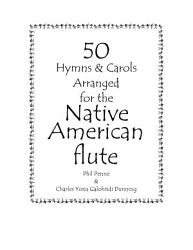 50 Hymns   Carols Arranged for the Native American Flute PDF