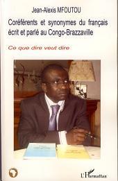 Coréférents et synonymes du français écrit et parlé au Congo-Brazzaville: Ce que dire veut dire