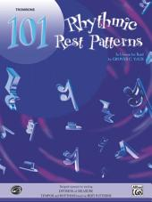 101 Rhythmic Rest Patterns for Trombone