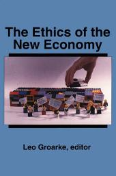 The Ethics of the New Economy: Restructuring and Beyond