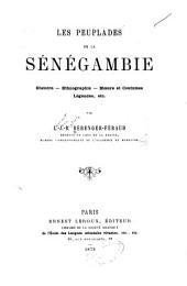 Les peuplades de la Sénégambie: histoire, ethnographie, mœurs et coutumes, légendes, etc