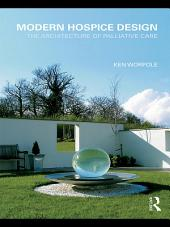 Modern Hospice Design: The Architecture of Palliative Care