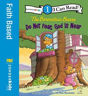 Berenstain Bears  Do Not Fear  God Is Near Book
