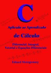 C Aplicado Ao Aprendizado De Cálculo